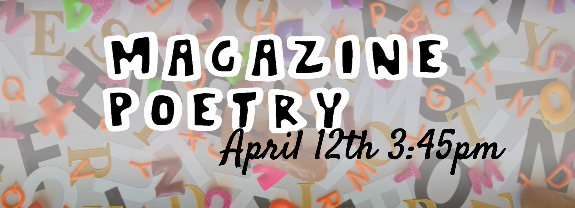 Magazine Poetry April 12th 3:45 pm